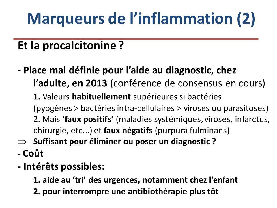Marqueurs de linflammation (2) Et la procalcitonine ? - Place mal définie pour laide au diagnostic, chez ladulte, en 2013 (conférence de consensus en