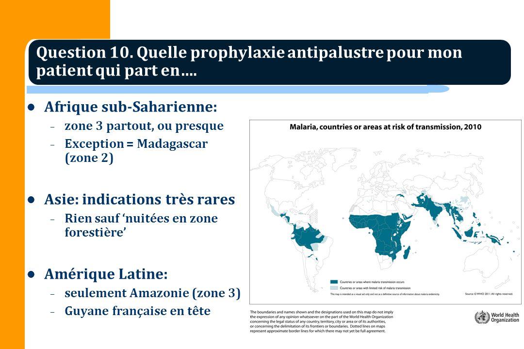 Afrique sub-Saharienne: – zone 3 partout, ou presque – Exception = Madagascar (zone 2) Asie: indications très rares – Rien sauf nuitées en zone forest
