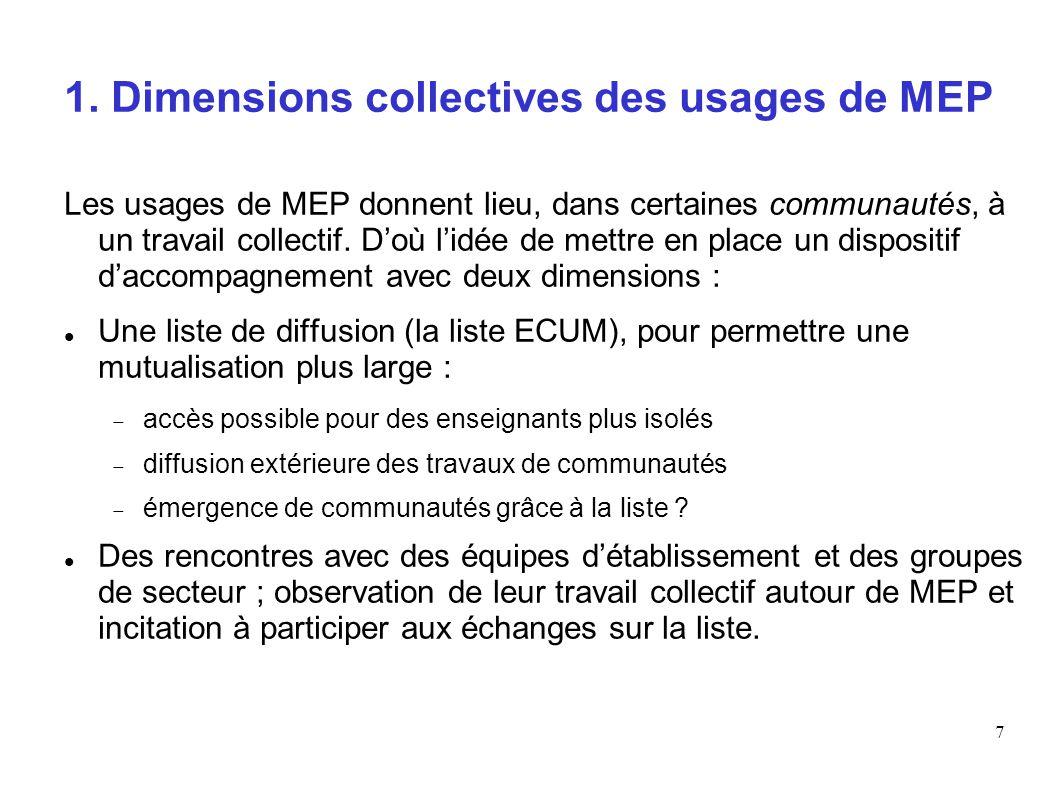7 1. Dimensions collectives des usages de MEP Les usages de MEP donnent lieu, dans certaines communautés, à un travail collectif. Doù lidée de mettre