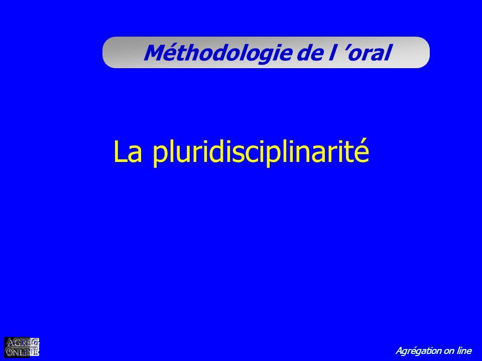 Agrégation on line Méthodologie de l oral La pluridisciplinarité