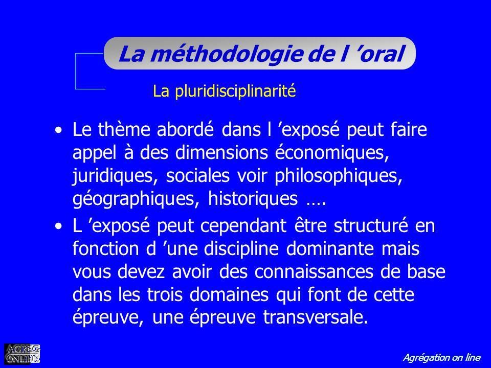 Agrégation on line La méthodologie de l oral Le thème abordé dans l exposé peut faire appel à des dimensions économiques, juridiques, sociales voir ph