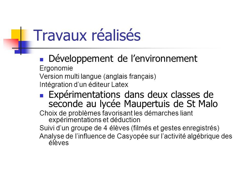 Travaux réalisés Développement de lenvironnement Ergonomie Version multi langue (anglais français) Intégration dun éditeur Latex Expérimentations dans