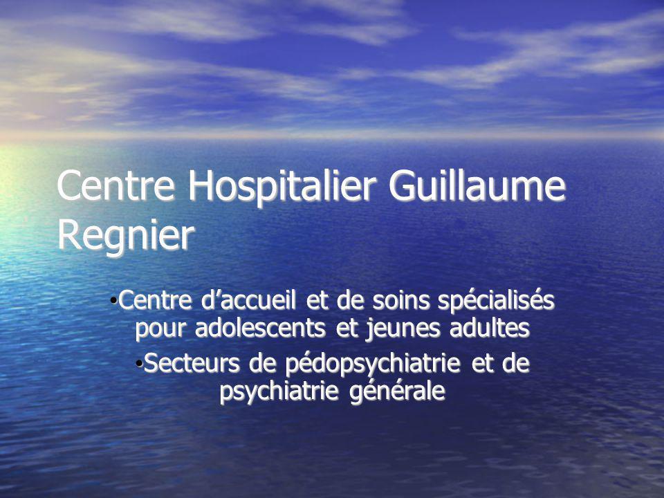 Centre Hospitalier Guillaume Regnier Centre daccueil et de soins spécialisés pour adolescents et jeunes adultes Centre daccueil et de soins spécialisé
