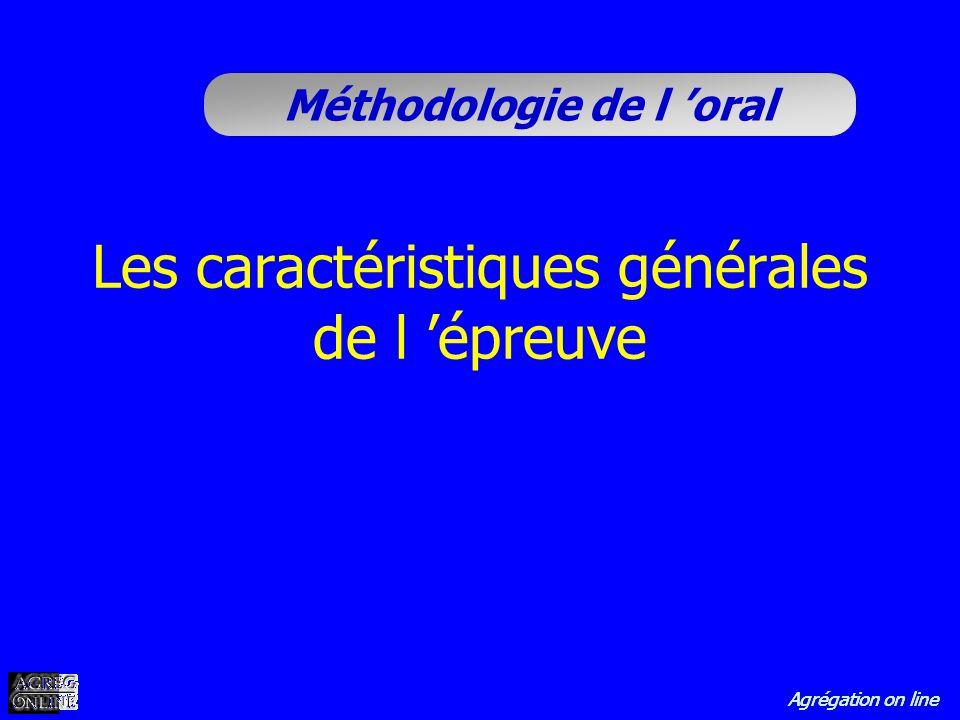 Agrégation on line Méthodologie de l oral Les caractéristiques générales de l épreuve