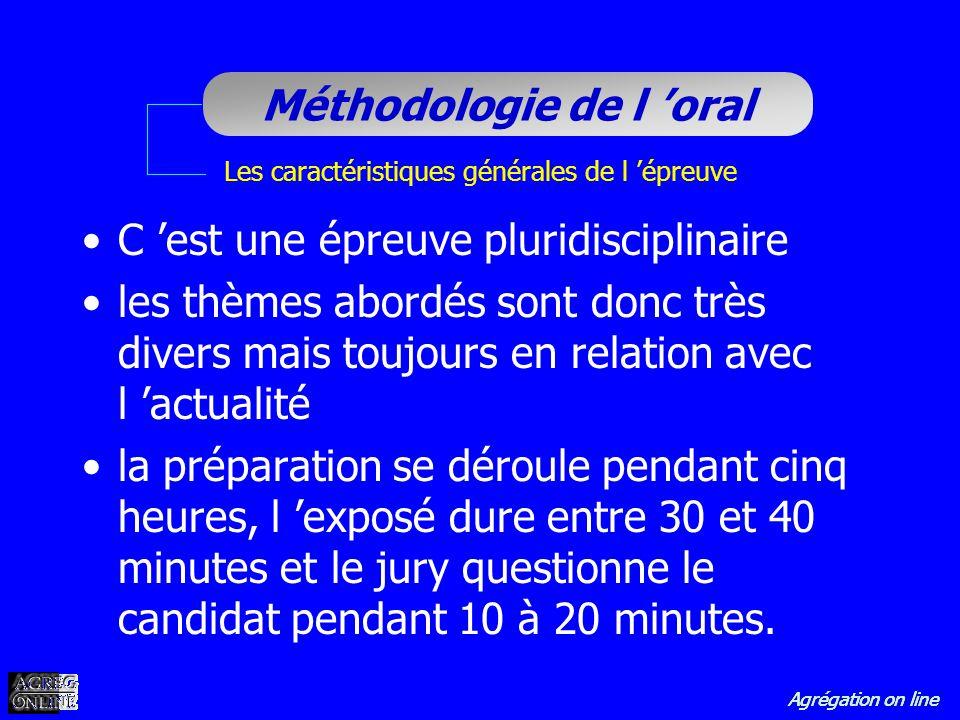 Agrégation on line Méthodologie de l oral Les caractéristiques générales de l épreuve C est une épreuve pluridisciplinaire les thèmes abordés sont don