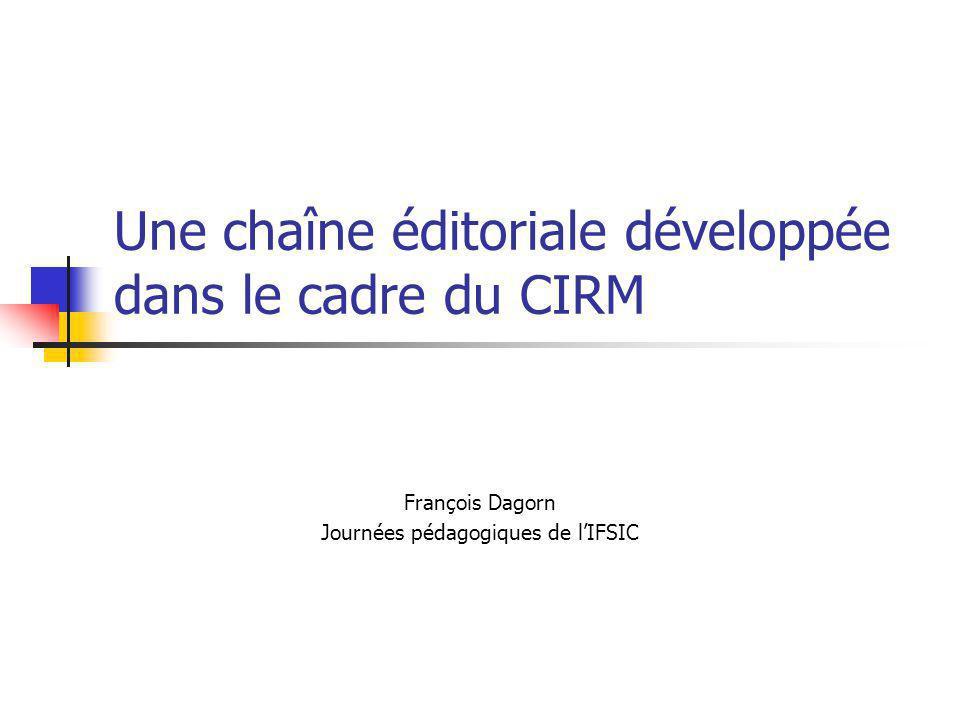 Une chaîne éditoriale développée dans le cadre du CIRM François Dagorn Journées pédagogiques de lIFSIC