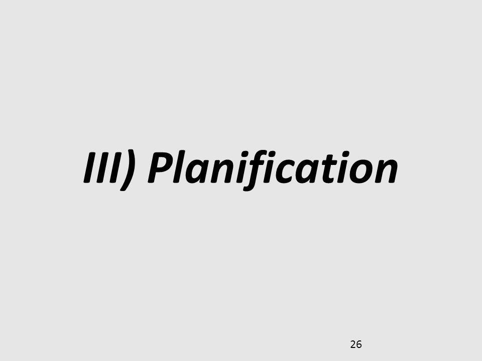 26 III) Planification