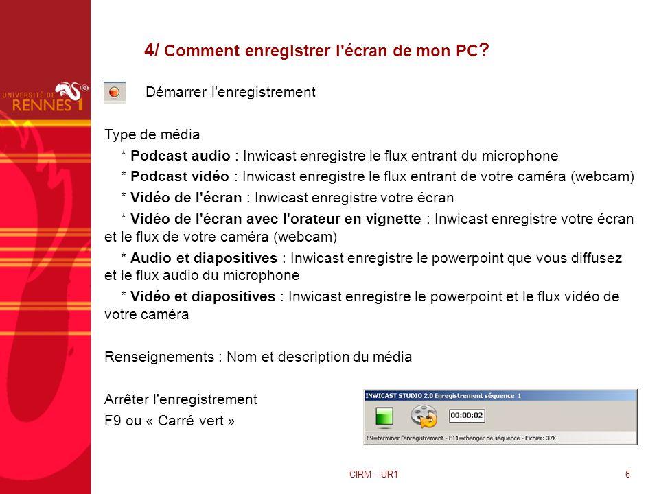 4/ Comment enregistrer l'écran de mon PC ? Démarrer l'enregistrement Type de média * Podcast audio : Inwicast enregistre le flux entrant du microphone