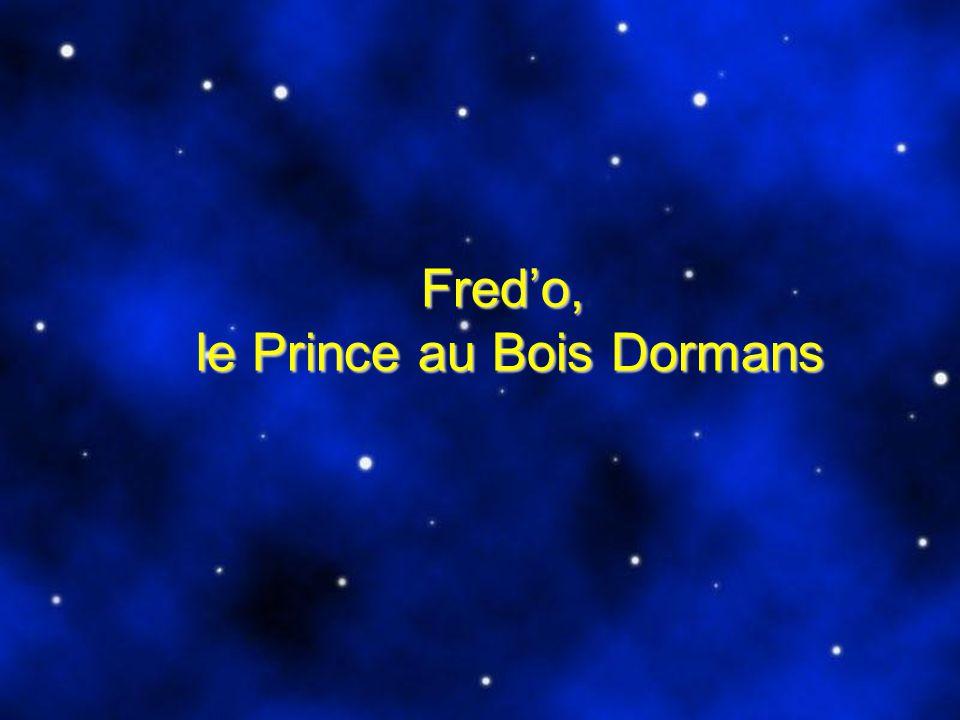 Fredo, le Prince au Bois Dormans Un conte dLN avec la complicité de Chouchou pour le scénario
