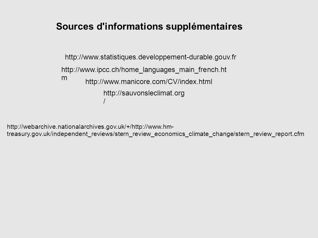 http://www.ipcc.ch/home_languages_main_french.ht m http://sauvonsleclimat.org / Sources d'informations supplémentaires http://webarchive.nationalarchi