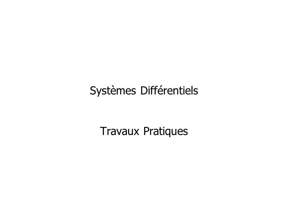 Systèmes Différentiels Travaux Pratiques