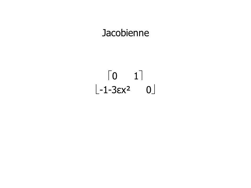 Jacobienne 01 -1-3εx²0
