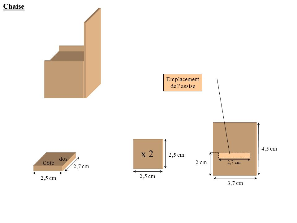 x 2Chaise Côté dos 2,7 cm 2,5 cm 3,7 cm 4,5 cm 2 cm Emplacement de lassise 2,7 cm