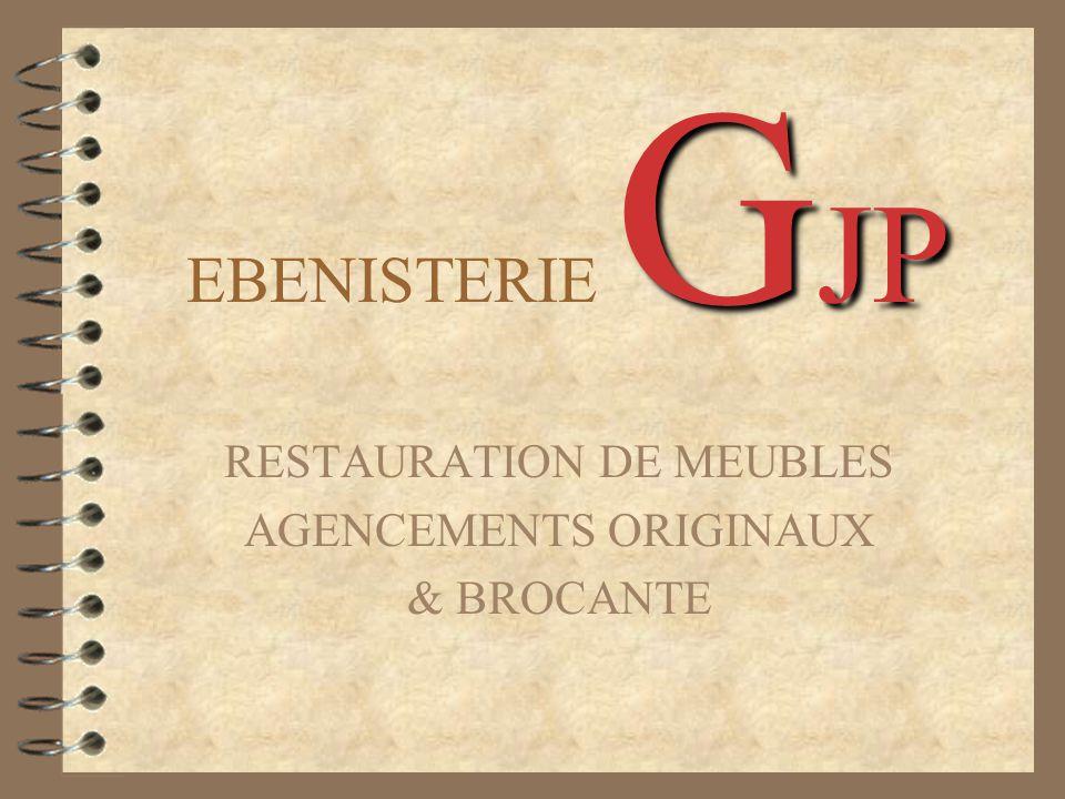 G JP EBENISTERIE G JP RESTAURATION DE MEUBLES AGENCEMENTS ORIGINAUX & BROCANTE