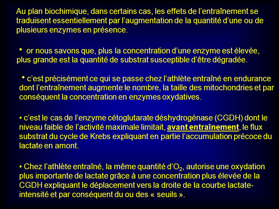 Chez lathlète entraîné, la même quantité dO 2, autorise une oxydation plus importante de lactate grâce à une concentration plus élevée de la CGDH expl