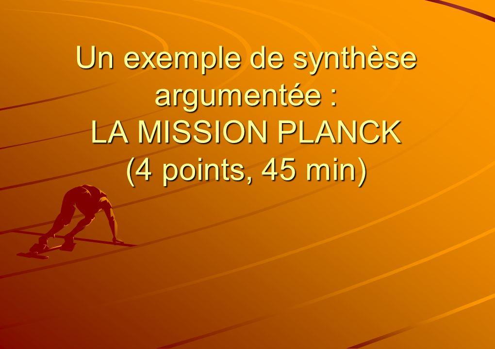 Un exemple de synthèse argumentée : LA MISSION PLANCK (4 points, 45 min)