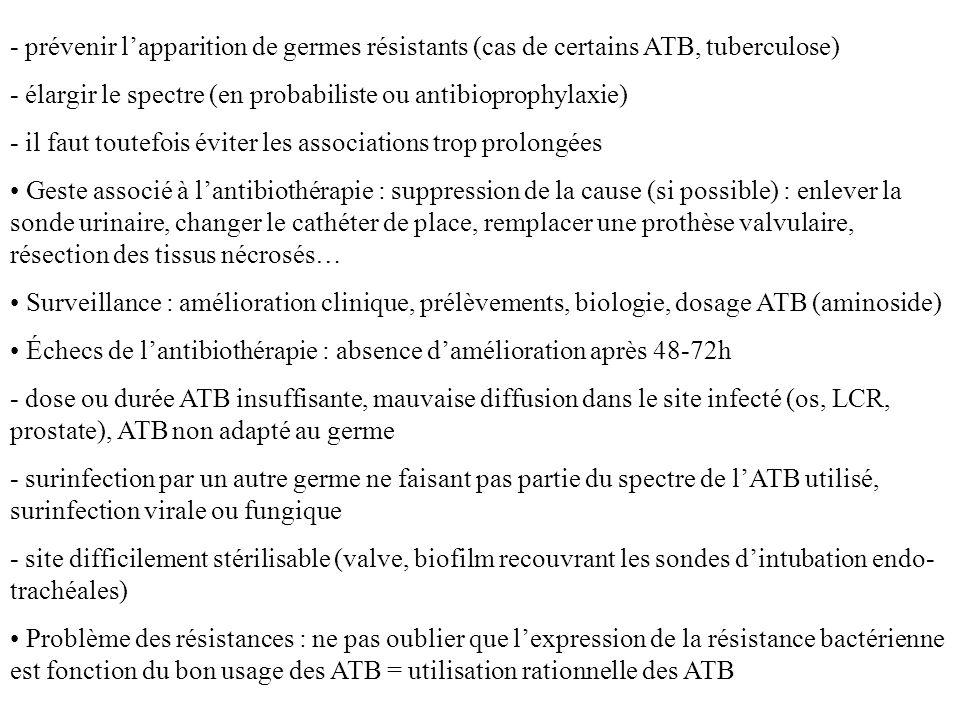 - prévenir lapparition de germes résistants (cas de certains ATB, tuberculose) - élargir le spectre (en probabiliste ou antibioprophylaxie) - il faut