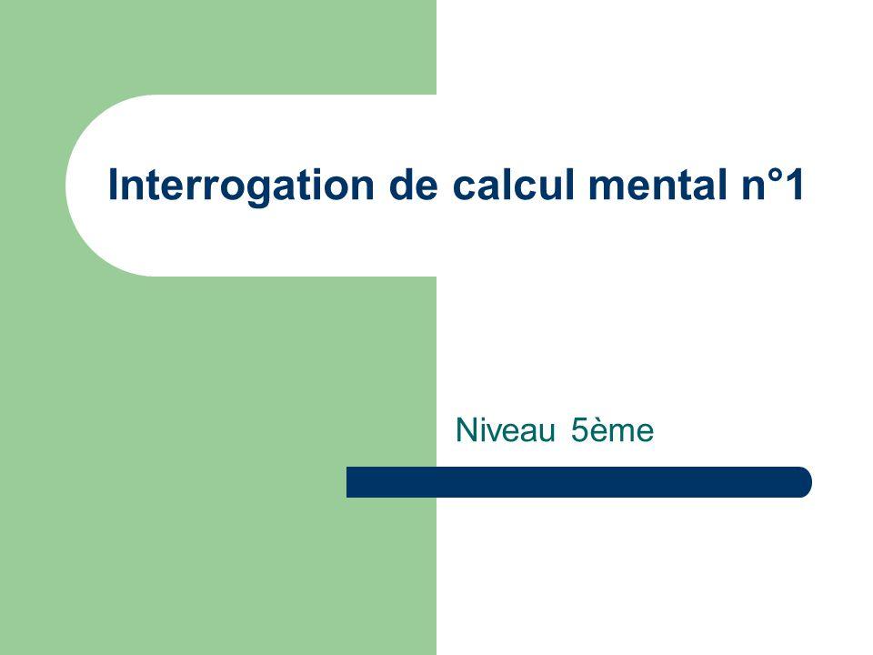 Interrogation de calcul mental n°1 Niveau 5ème