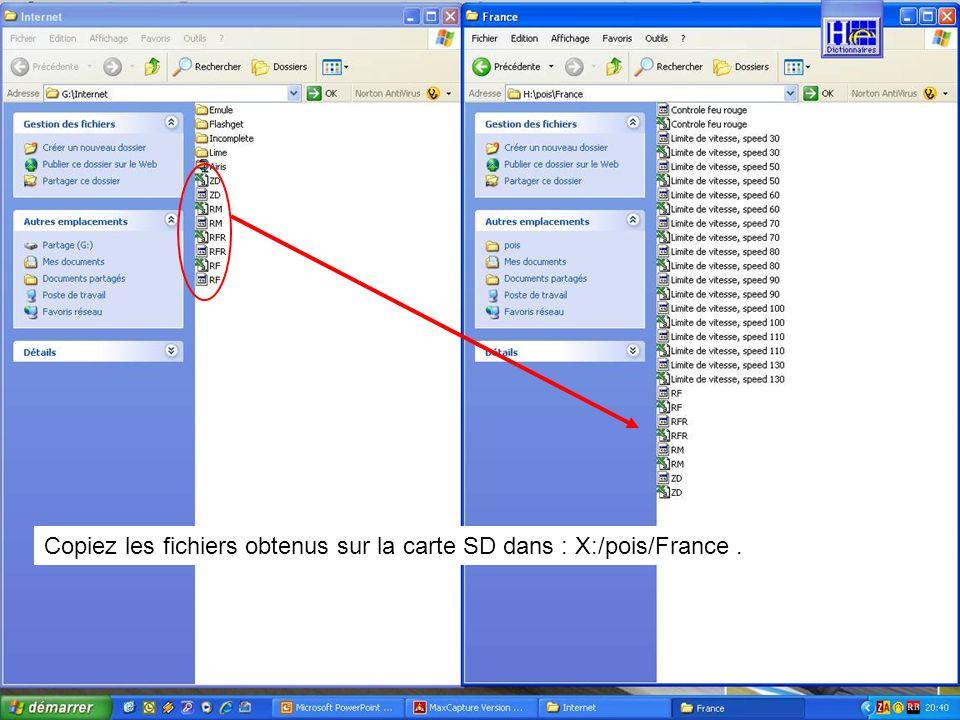 Copiez les fichiers obtenus sur la carte SD dans : X:/pois/France.
