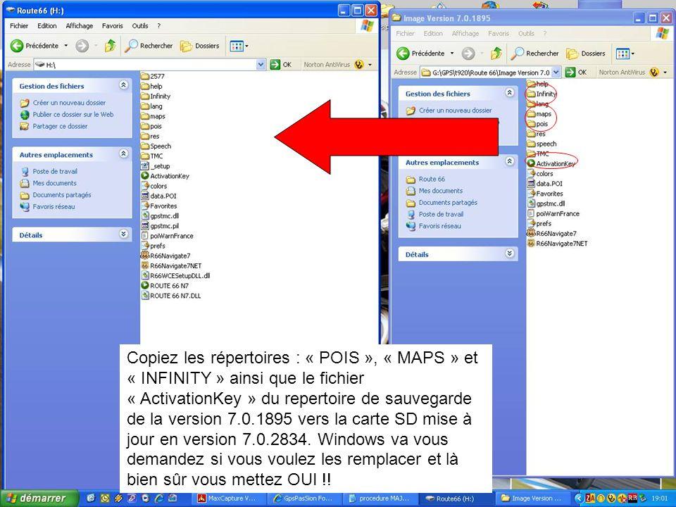 Copiez les répertoires : « POIS », « MAPS » et « INFINITY » ainsi que le fichier « ActivationKey » du repertoire de sauvegarde de la version 7.0.1895