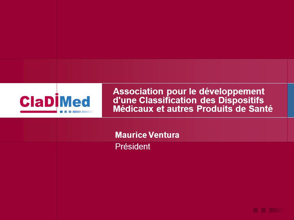 Association pour le développement d'une Classification des Dispositifs Médicaux et autres Produits de Santé Maurice Ventura Président