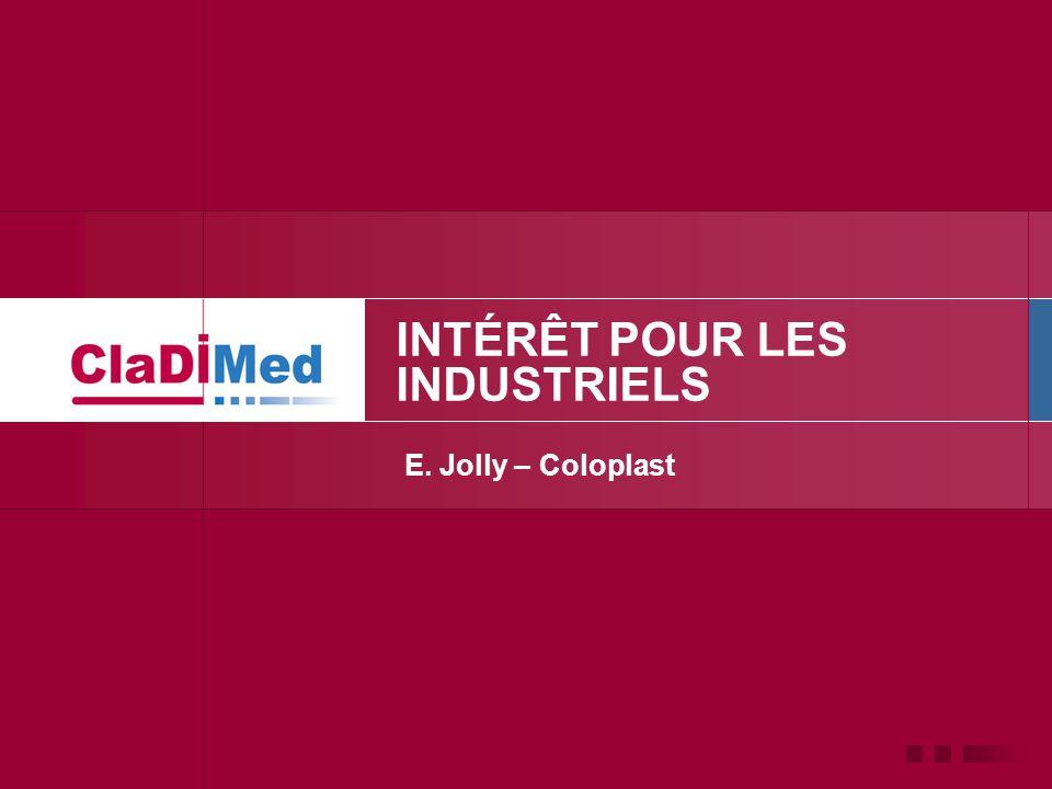 E. Jolly – Coloplast INTÉRÊT POUR LES INDUSTRIELS