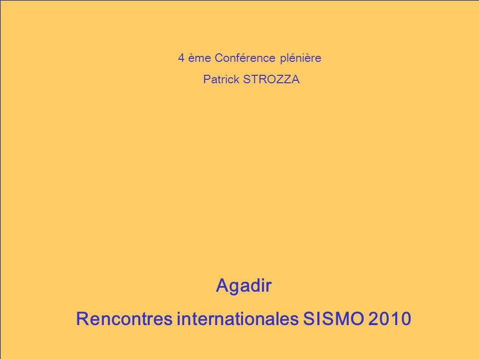 Agadir Rencontres internationales SISMO 2010 4 ème Conférence plénière Patrick STROZZA
