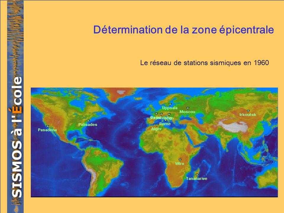 Détermination de la zone épicentrale Le réseau de stations sismiques en 1960