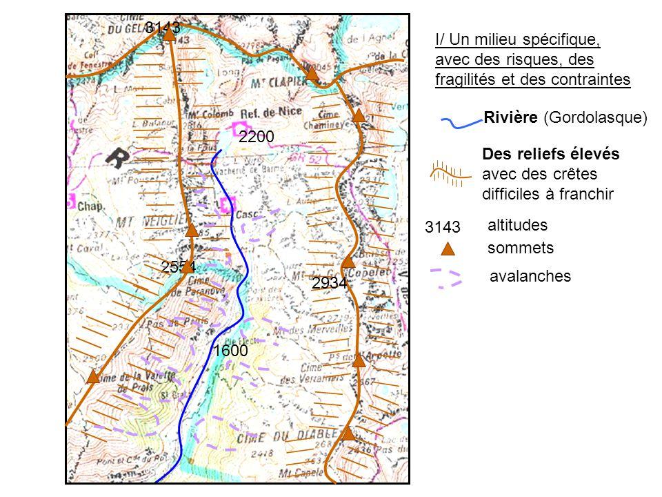 I/ Un milieu spécifique, avec des risques, des fragilités et des contraintes Rivière (Gordolasque) Des reliefs élevés avec des crêtes difficiles à fra