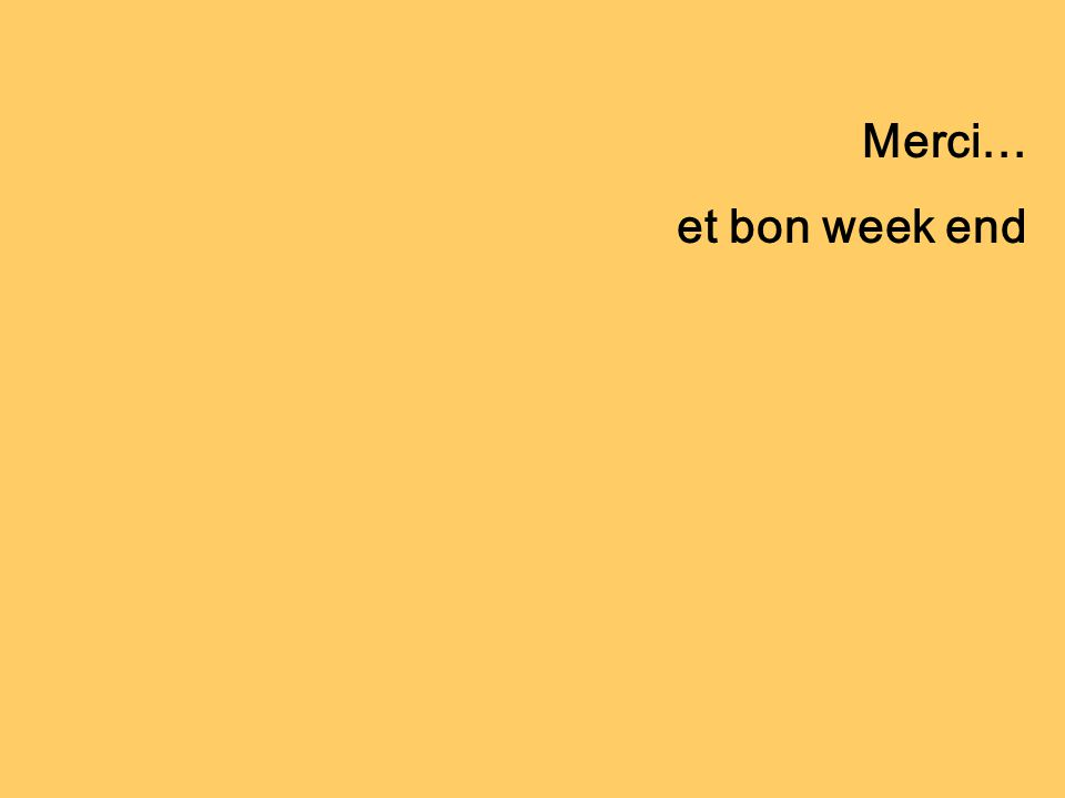 Merci… et bon week end