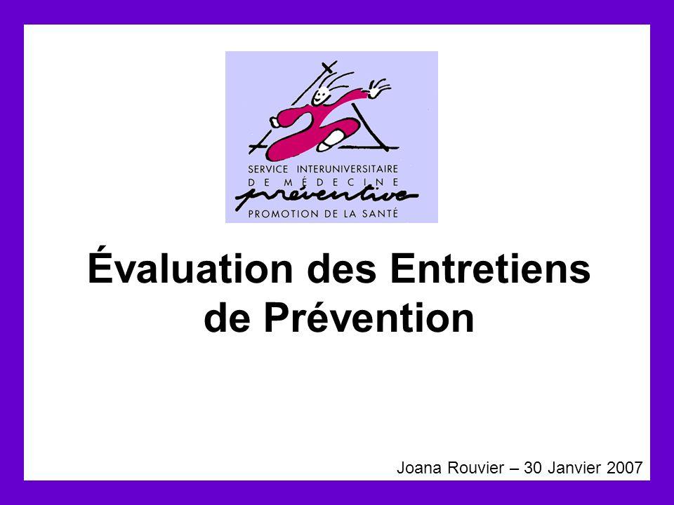 Évaluation des Entretiens de Prévention Joana Rouvier – 30 Janvier 2007
