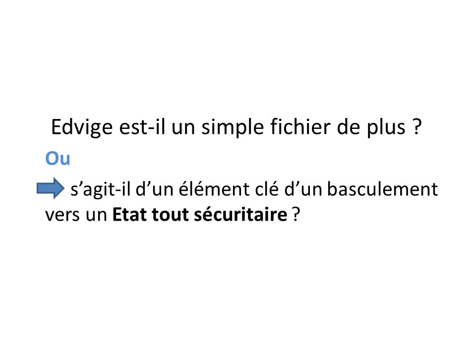 Edvige est-il un simple fichier de plus .