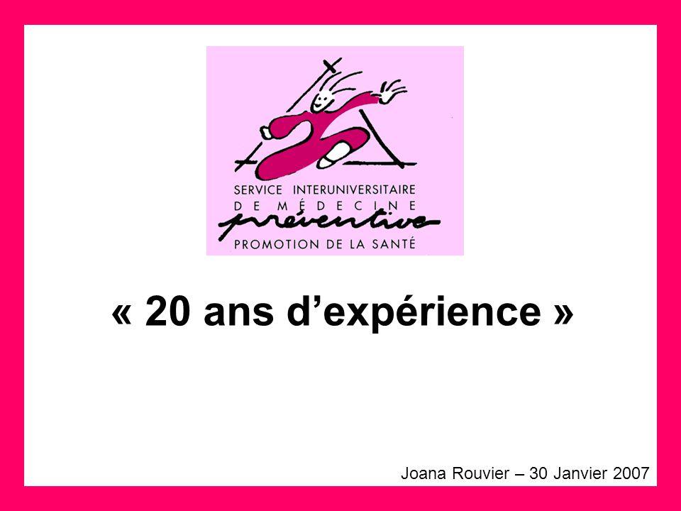 « 20 ans dexpérience » Joana Rouvier – 30 Janvier 2007