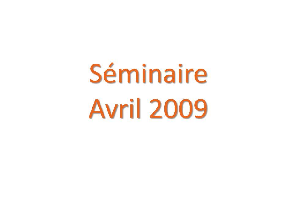 Séminaire Avril 2009