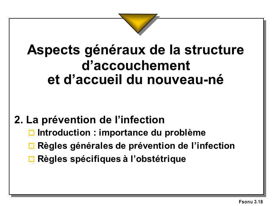 Fsonu 3.18 Aspects généraux de la structure daccouchement et daccueil du nouveau-né 2.