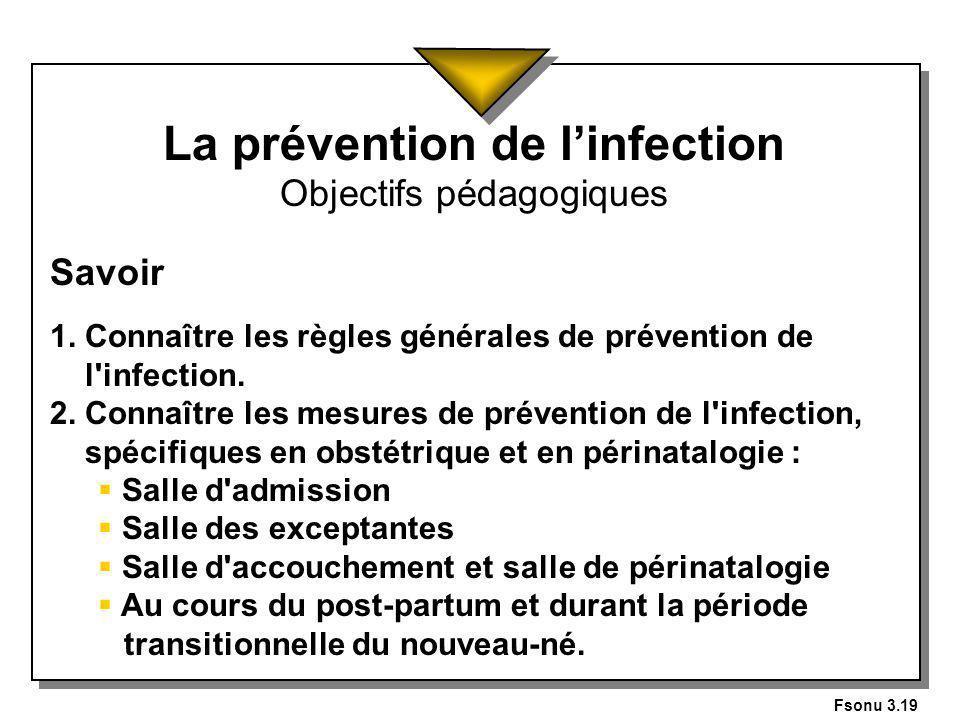 Fsonu 3.19 La prévention de linfection Objectifs pédagogiques Savoir 1.