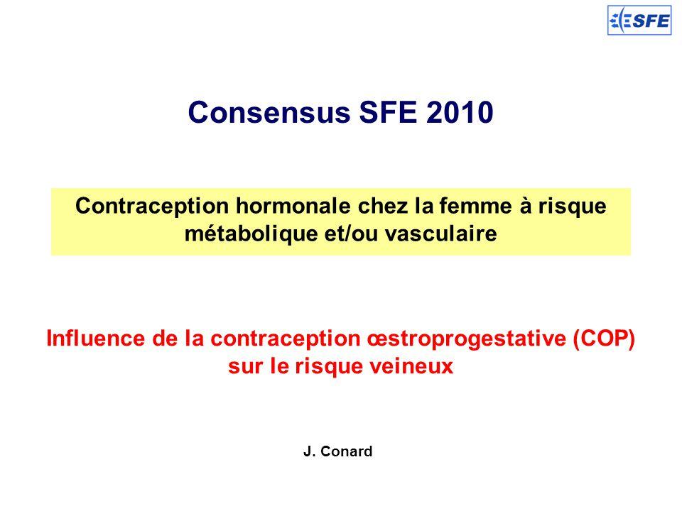 Consensus SFE 2010 Contraception hormonale chez la femme à risque métabolique et/ou vasculaire Influence de la contraception œstroprogestative (COP) s
