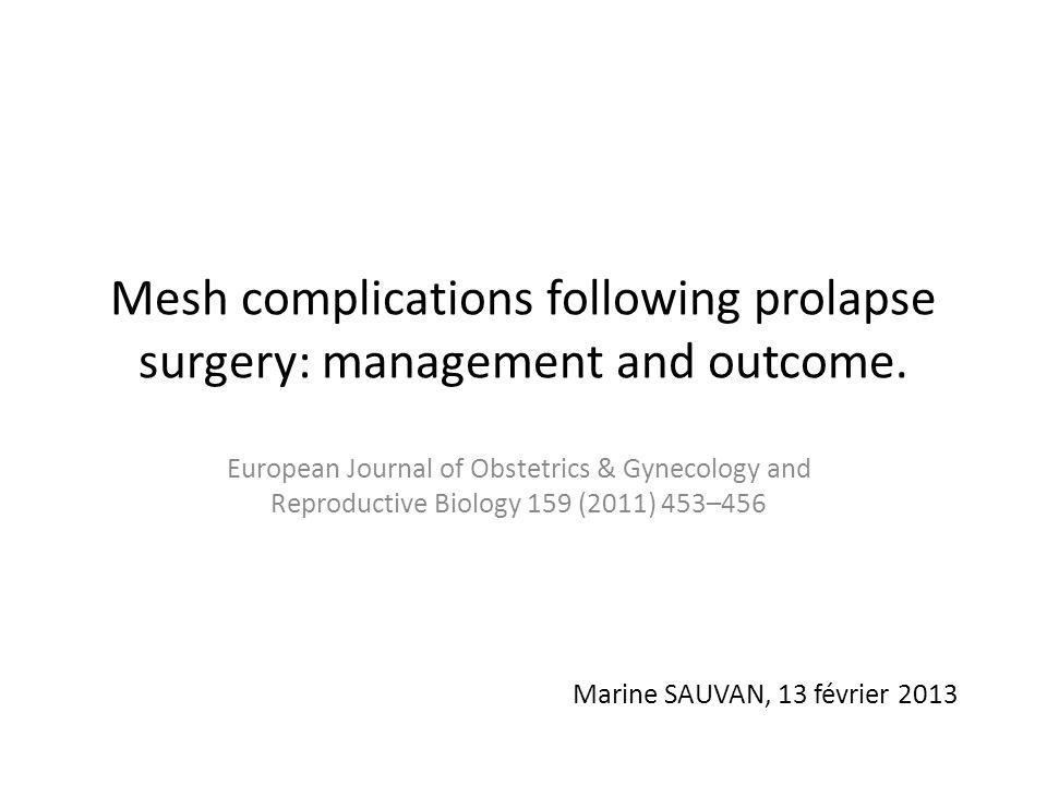 Introduction Lutilisation de matériel prothétique est de + en + fréquente ds la chirurgie des prolapsus.