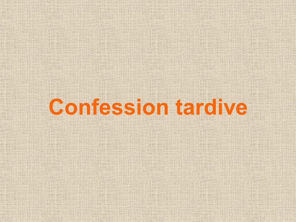Confession tardive