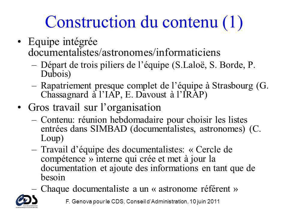 F. Genova pour le CDS, Conseil dAdministration, 10 juin 2011 Construction du contenu (1) Equipe intégrée documentalistes/astronomes/informaticiens –Dé