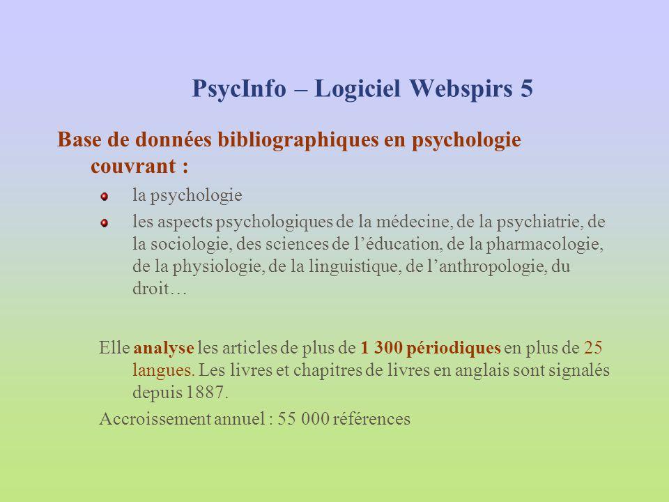 PsycInfo – Logiciel Webspirs 5 Base de données bibliographiques en psychologie couvrant : la psychologie les aspects psychologiques de la médecine, de