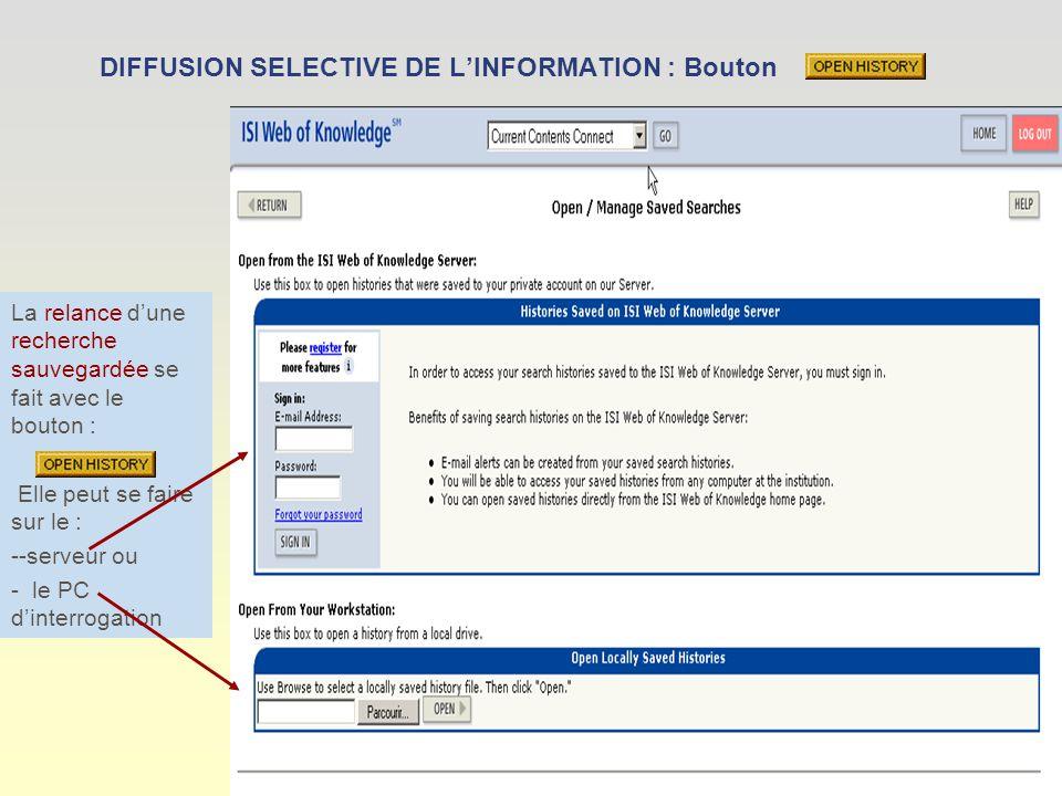 DIFFUSION SELECTIVE DE LINFORMATION : Bouton La relance dune recherche sauvegardée se fait avec le bouton : Elle peut se faire sur le : --serveur ou - le PC dinterrogation