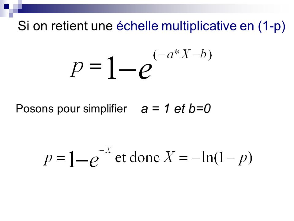 Si on retient une échelle multiplicative en (1-p) Posons pour simplifier a = 1 et b=0