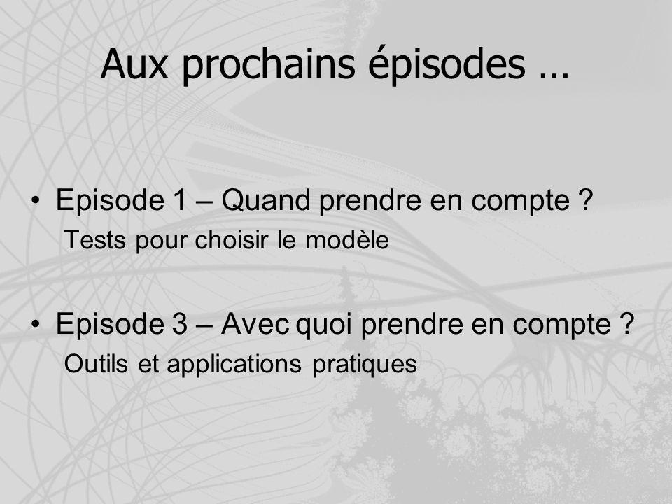 Aux prochains épisodes … Episode 1 – Quand prendre en compte ? Tests pour choisir le modèle Episode 3 – Avec quoi prendre en compte ? Outils et applic