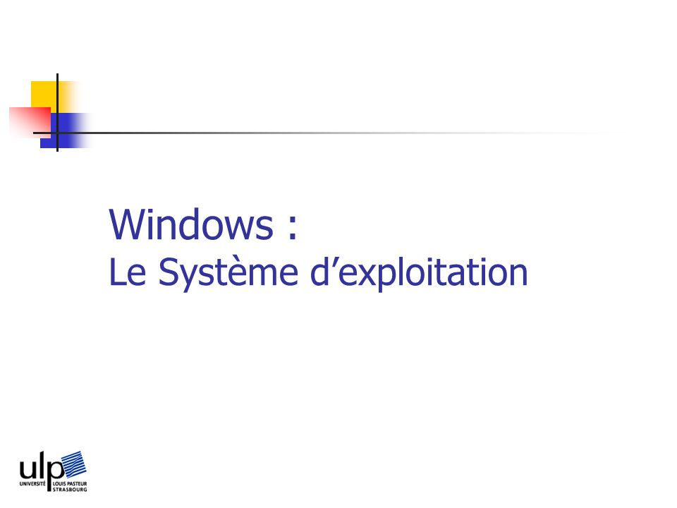 Windows : Le Système dexploitation