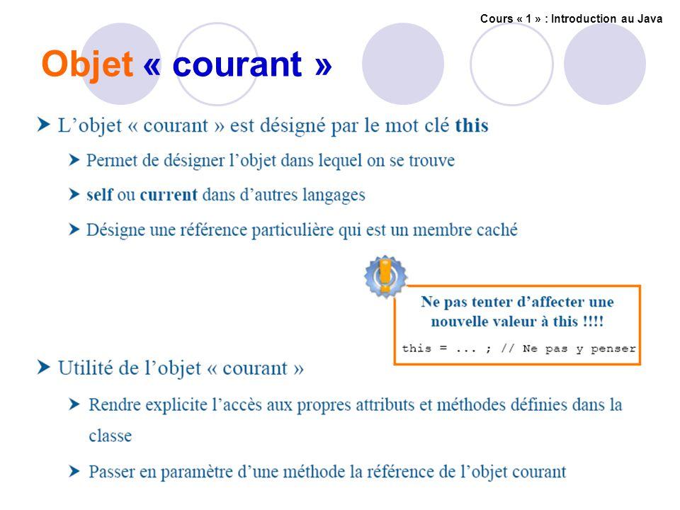 Objet « courant » Cours « 1 » : Introduction au Java
