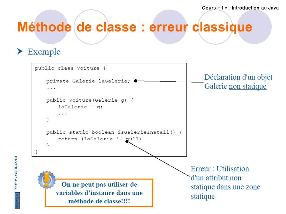 Méthode de classe : erreur classique Cours « 1 » : Introduction au Java