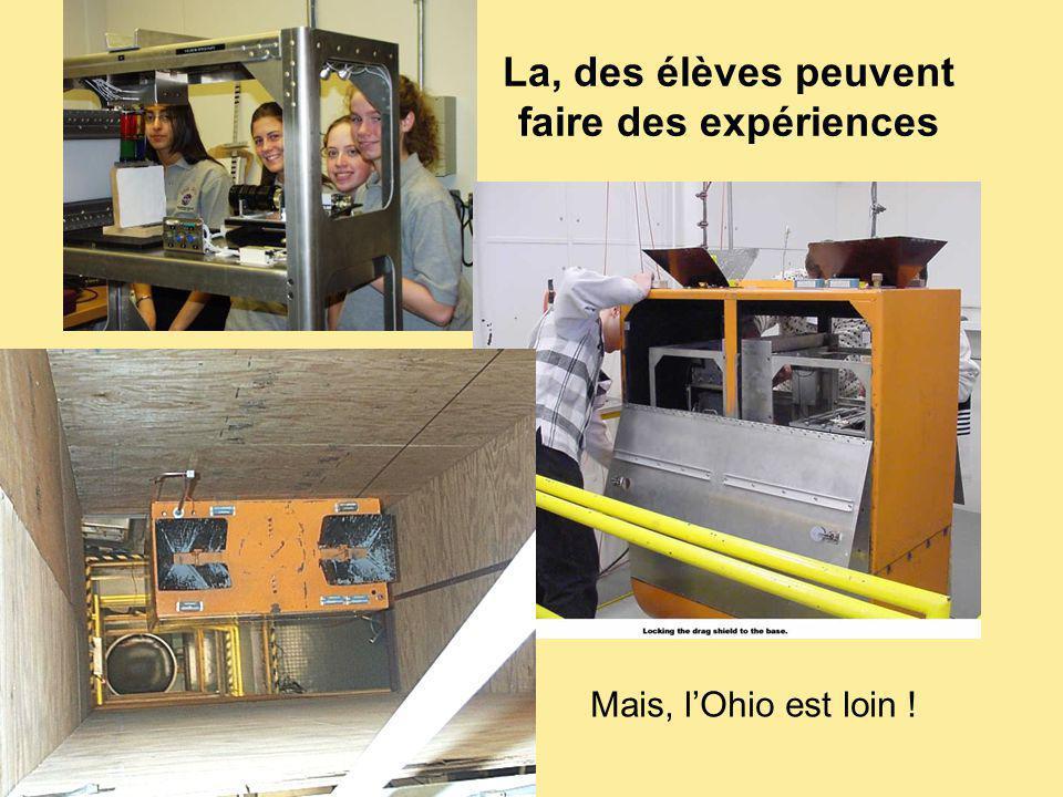 La, des élèves peuvent faire des expériences Mais, lOhio est loin !