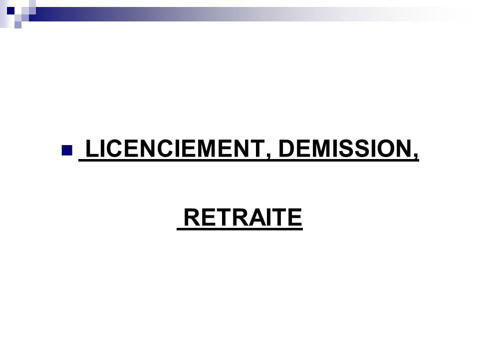 Plan II.LICENCIEMENT, DEMISSION, RETRAITE II.1.
