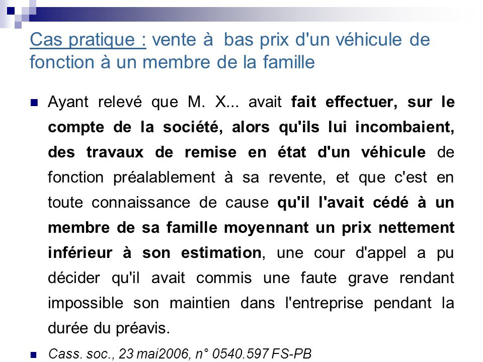 Cas pratique : vente à bas prix d un véhicule de fonction à un membre de la famille Ayant relevé que M.